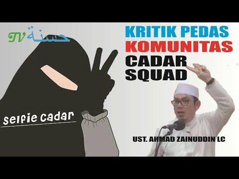 Kritik Pedas Untuk Komunitas Cadar Squad (Hijaber) - Ust. Ahmad Zainuddin Lc.
