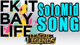 Fuck it, Baylife! - By Cody and Collective [Team SoloMid SONG]