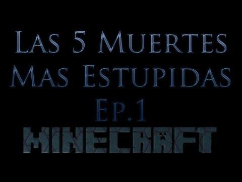 Minecraft – Las 5 Muertes Mas Estupidas – Episodio 1