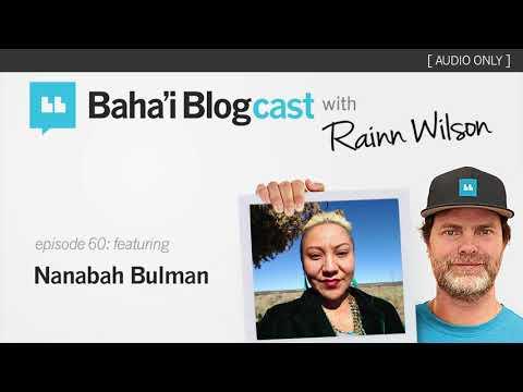 Baha'i Blogcast with Rainn Wilson - Ep 60: Nanabah Bulman