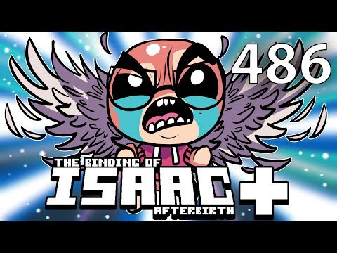 The Binding of Isaac: AFTERBIRTH+ - Northernlion Plays - Episode 486 [Exhausted] (видео)