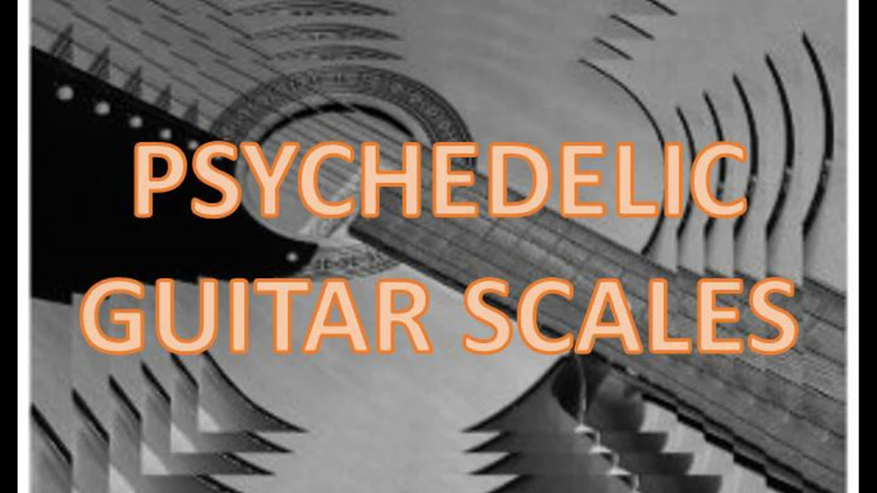 Psychedelic Guitar Scales