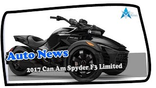 6. Hot News 2017 Can Am Spyder F3 Limited Price & Spec