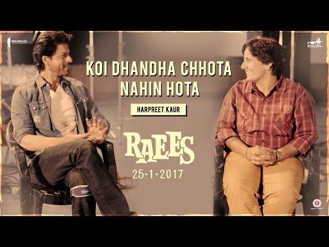 Raees (Featurette 'Koi Dhandha Chhota Nahin Hota')