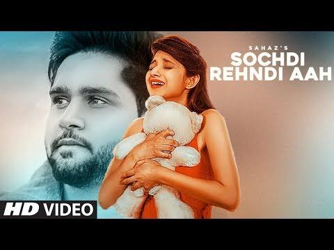 Sochdi Rehndi Aah: Sahaz (Full Song)   Atul Sharma   Gavy Khosa   Latest Punjabi Songs 2018