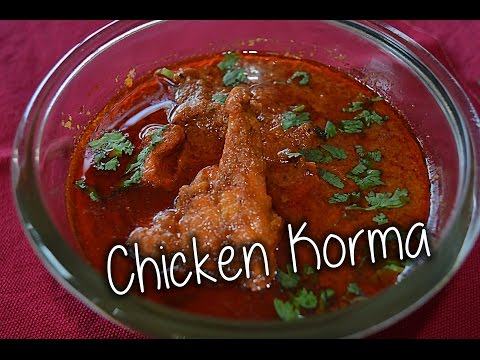 Chicken Korma  by chef shaheen