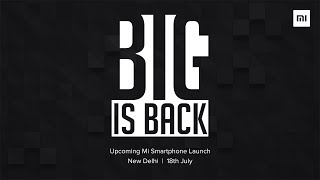 2017 Mi Product launch - 18th June  New Delhi, India #BigIsBack We're super excited to bring you our next Mi smartphone - Mi ...