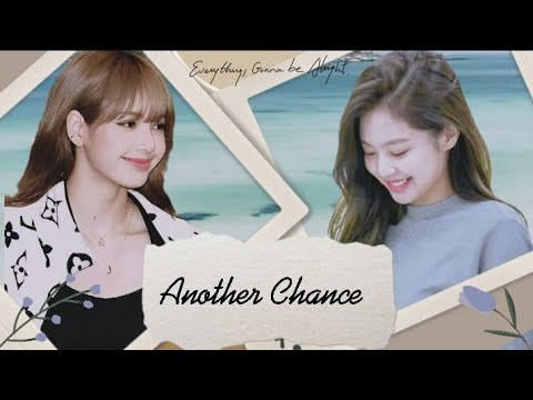 Another Chance ( FINALE ) jenlisa ff #jenlisa #jenlisaff