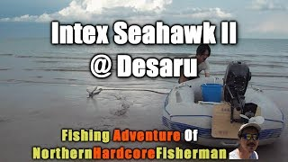 Desaru Malaysia  City new picture : Malaysia Fishing Trip: Intex Seahawk II Inflatable Boat at Desaru | FishingAdvNHF