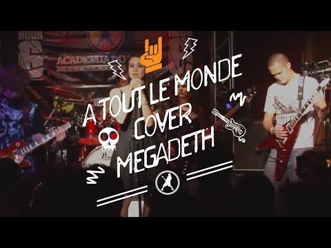 Megadetah - A Tout Le Mounde (Cover) Rock Hour 6