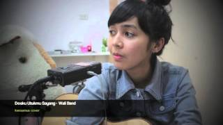 Doaku Untukmu Sayang - Wali Band ( Keesamus cover )