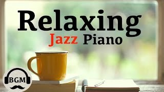 Relaxing Jazz Piano Music - Chill Out Music For Study, Work, Sleep - Background Music Video