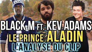 """Vous me l'avez demandé en masse, alors aujourd'hui, on analyse la """"chanson"""" Le prince Aladin de Black M et Kev Adams.Twitter : @MisterJDay / http://www.facebook.com/MisterJDayLe clip analysé : https://www.youtube.com/watch?v=4B1ZXz70sCALa critique du film """"Les nouvelles aventures d'Aladin"""" par InThePanda : https://www.youtube.com/watch?v=SveIN09n9ogANALYSES DE CLIPS :► Clara Bermudes VS Lartiste : https://www.youtube.com/watch?v=rfH8aArrAVE► Maitre Gims """"MCAR"""" : https://www.youtube.com/watch?v=5K253qfPc2U► Kendji Girac - Cool : https://www.youtube.com/watch?v=VJm2dDk5NmgÉcrit par MisterJDayRéalisé par Paniac et MisterJDayMerci à MartinovitchGénérique par Kamel SaïdiAvec Paniac et MisterJDayMa chaîne YouTube : http://www.youtube.com/JDayMa chaîne Gaming : http://www.youtube.com/SuperJDay64"""