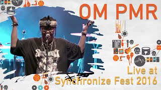 Video OM PMR live at SynchronizeFest - 29 Oktober 2016 MP3, 3GP, MP4, WEBM, AVI, FLV Februari 2018
