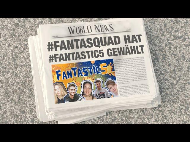 FANTASQUAD HAT FANTASTIC5 GEWÄHLT