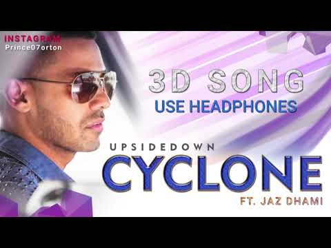 Cyclone 3D Song Ft.Jaz Dhami | Upsidedown