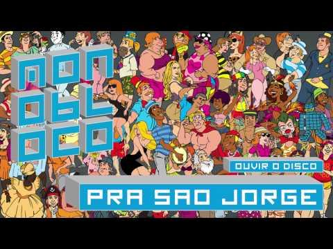 Monobloco - Pra São Jorge [CD ARRASTÃO DA ALEGRIA]