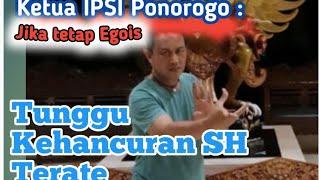 Video Tunggu Kehancuran SH Terate !! (Ketua IPSI Ponorogo) MP3, 3GP, MP4, WEBM, AVI, FLV Agustus 2018