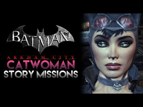 Batman: Arkham City - Catwoman Story Missions (No Commentary)