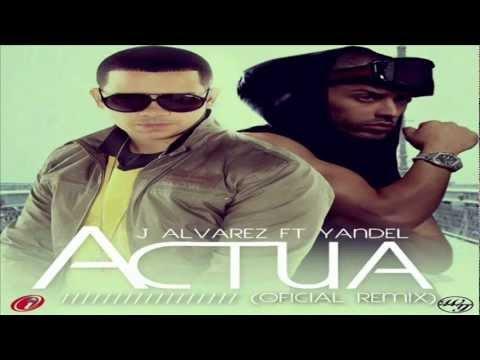 Actua (Oficial Remix) - J Alvarez Ft Yandel (Original) ★REGGAETON 2012★ / DALE ME GUSTA