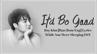Download Lagu Roy Kim – It'd Be Good/You Belong To My World [Han|Rom|Eng] Lyrics While You Were Sleeping OST Part3 Mp3