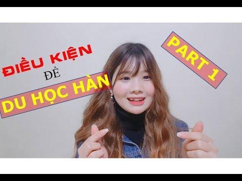 [Du Học Hàn Quốc] Muốn đi du học Hàn cần những ĐIỀU KIỆN gì? - Part 1 - Thời lượng: 5:03.