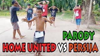 PARODI HOME UNITED vs PERSIJA JAKARTA