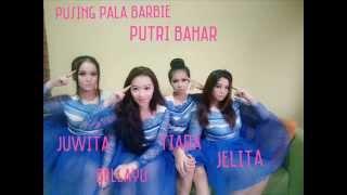 Download lagu Putri Bahar Pusing Pala Barbie Mp3