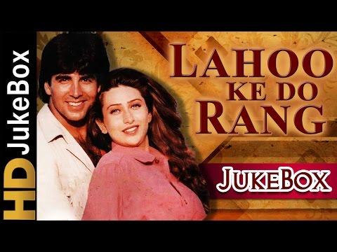 Lahoo Ke Do Rang 1997 | Full Video Songs Jukebox | Akshay Kumar, Karisma Kapoor