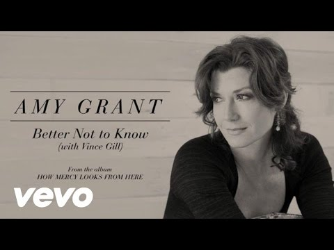 Amy Grant Better Not To Know (Lyric) ft