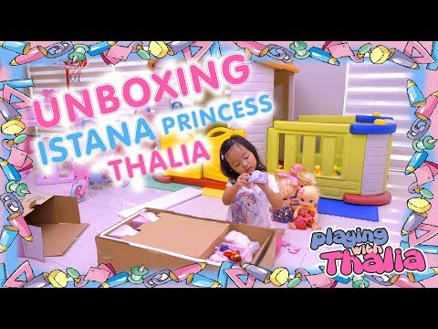 PLAYING WITH THALIA -- UNBOXING ISTANA PRINCESS THALIA