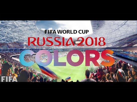 "FIFA World Cup Russia 2018 ""Colors"" (Official Trailer)"