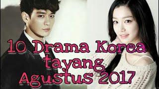 Video 10 Drama Korea yang tayang Agustus 2017 [sinopsis] MP3, 3GP, MP4, WEBM, AVI, FLV Juli 2018