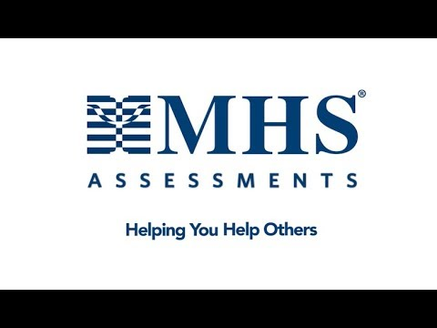 MHS Assessments, Helping You Help Others