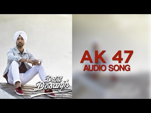 AK 47 | Diljit Dosanjh | Hero Naam Yaad Rakhi