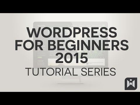 WordPress for Beginners 2015 Tutorial Series