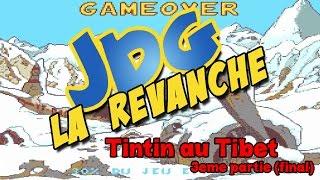 Video JDG la Revanche - Tintin au Tibet Partie 3 (FIN) MP3, 3GP, MP4, WEBM, AVI, FLV Agustus 2017