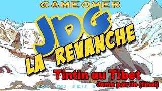 Video JDG la Revanche - Tintin au Tibet Partie 3 (FIN) MP3, 3GP, MP4, WEBM, AVI, FLV Oktober 2017