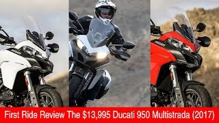 7. 2017 Ducati 950 Multistrada FIRST RIDE REVIEW
