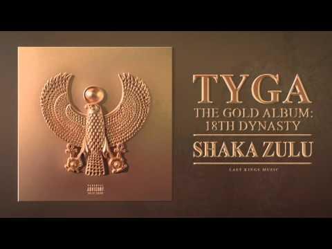 Tyga   Shaka Zulu Audio