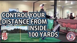 Control Your Distance From Inside 100 Yards