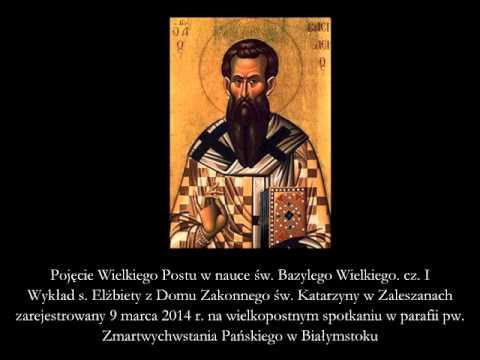 Pojęcie Wielkiego Postu w nauce św. Bazylego Wielkiego – cz.I