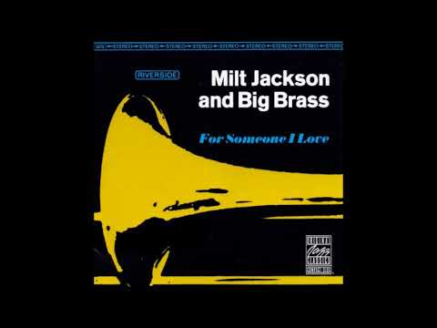 Milt Jackson and Big Brass – For Someone I Love ( Full Album )