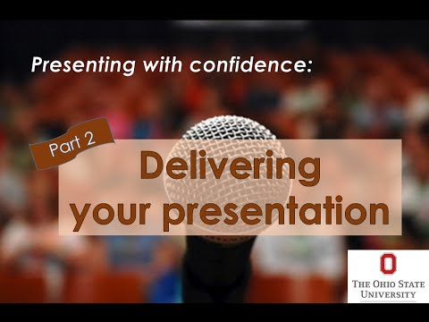 Presenting with Confidence (Part 2): Delivering Your Presentation