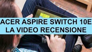 Recensione Acer Aspire Switch 10E 2 in 1