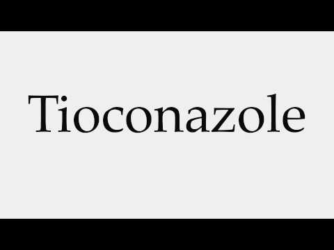 How to Pronounce Tioconazole