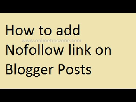 "How To Add NoFollow Link On Blogger Posts | Rel =""nofollow"""