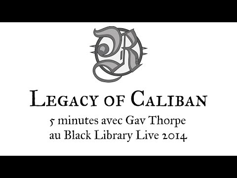Legacy of Caliban - 5 minutes avec Gav Thorpe - Interview