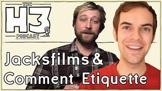 Video H3 Podcast #46 - Jacksfilms & Erik of Comment Etiquette MP3, 3GP, MP4, WEBM, AVI, FLV Januari 2018