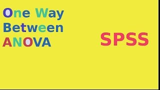 SPSS For Newbies: One Way Between ANOVA - Assumptions And F-test